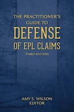 The Practitioner's Guide to Defense of Epl Claims