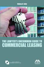 The Lawyer's Uncommon Guide to Commercial Leasing