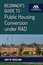 Beginner's Guide to Public Housing Conversion under RAD