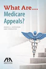 What Are... Medicare Appeals?