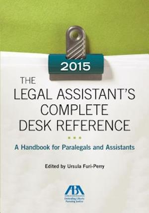The 2015 Legal Assistant S Complete Desk Reference