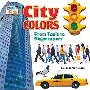 Bog, hardback City Colors Taxis to Skyscrapers af Joyce L. Markovics