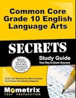 Common Core Grade 10 English Language Arts Secrets, Study Guide