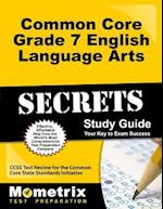 Common Core Grade 7 English Language Arts Secrets, Study Guide