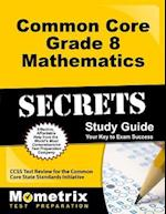 Common Core Grade 8 Mathematics Secrets (Mometrix Secrets Study Guides)