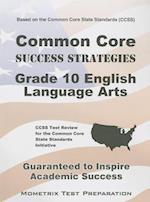 Common Core Success Strategies Grade 10 English Language Arts Study Guide (Mometrix Test Preparation)
