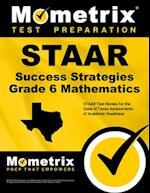 STAAR Success Strategies Grade 6 Mathematics Study Guide