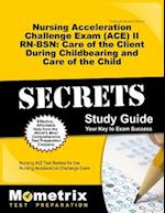 Nursing Acceleration Challenge Exam (ACE) II RN-Bsn (Secrets Mometrix)