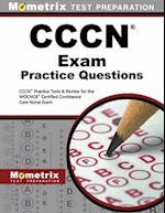 CCCN Exam Practice Questions (Mometrix Test Preparation)