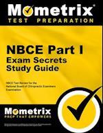NBCE Part I Exam Secrets Study Guide (Secrets Mometrix)