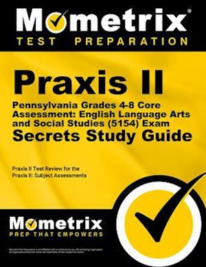 Praxis II Pennsylvania Grades 4-8 Core Assessment