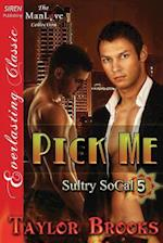 Pick Me [Sultry Socal 5] (Siren Publishing Everlasting Classic Manlove) af Taylor Brooks