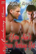 You Ain't Seen Nothing Yet (Siren Publishing Everlasting Classic Manlove)