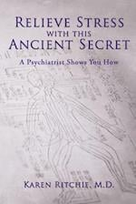 Relieve Stress with This Ancient Secret