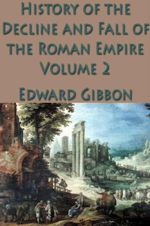 History of the Decline and Fall of the Roman Empire Vol. 2 af Edward Gibbon