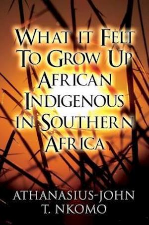 What It Felt to Grow Up African Indigenous in Southern Africa