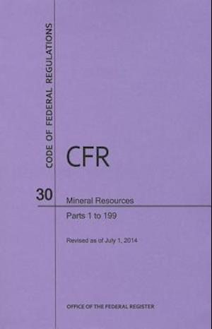 Code of Federal Regulations Title 30, Mineral Resources, Parts 1-199, 2014