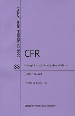 Code of Federal Regulations Title 33, Navigation and Navigable Waters, Parts 1-124, 2014