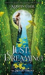 Just Dreaming (The Silver Trilogy)
