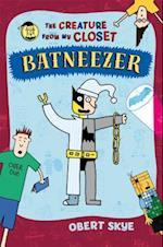 Batneezer (Creature from My Closet)