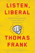 Listen, Liberal af Thomas Frank