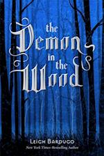Demon in the Wood (The Grisha Trilogy)