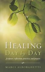 Healing Day by Day af Marci Alborghetti, Marcy Alborghetti