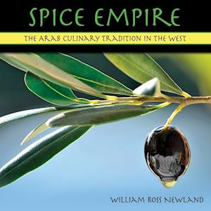 Bog, hæftet Spice Empire: The Arab Culinary Tradition in the West af William Ross Newland
