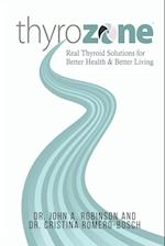 ThyroZone: Real Thyroid Solutions for Better Health and Better Living