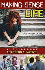 Making Sense of Life: A Guidebook for Teens and Parents