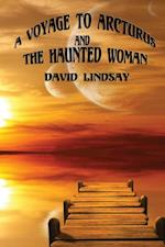 Voyage to Arcturus & The Haunted Woman af David Lindsay
