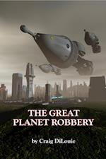 Great Planet Robbery af Craig Dilouie