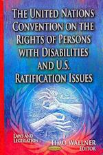 United Nations Convention on the Rights of Persons with Disabilities & U.S. Ratification Issues