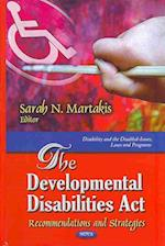 The Developmental Disabilities Act (Disability and the Disabled - Issues, Laws and Programs)