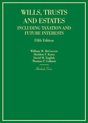 Wills, Trusts and Estates Including Taxation and Future Interests