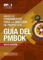 Guía de los fundamentos para la dirección de proyectos / A Guide to the Project Management Body of Knowledge