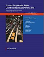 Plunkett's Transportation, Supply Chain & Logistics Industry Almanac 2018 (Plunketts Industry Almanacs)