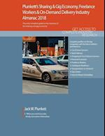 Plunkett's Sharing & Gig Economy, Freelance Workers & On-Demand Delivery Industry Almanac 2018: Sharing & Gig Economy, Freelance Workers & On-Demand D