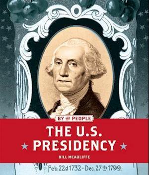 Bog, paperback The U.s. Presidency af Bill McAuliffe