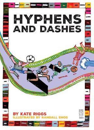 Bog, paperback Hyphens and Dashes af Kate Riggs