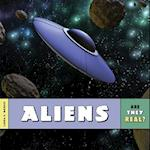 Aliens (Are They Real)