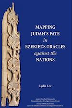 Mapping Judah's Fate in Ezekiel's Oracles against the Nations af Lydia Lee