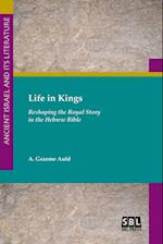 Life in Kings: Reshaping the Royal Story in the Hebrew Bible