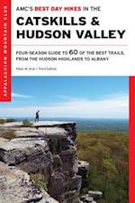 AMC's Best Day Hikes in the Catskills and Hudson Valley (Amc's Best Day Hikes in the Catskills and Hudson Valley)