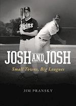 Josh and Josh: Small Towns, Big Leagues af Jim Pransky