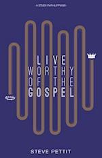 Live Worthy of the Gospel af Steve Pettit