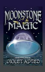 Moonstone Magic: A Book of Short Stories by Violet Apted