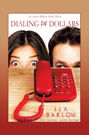 Dialing for Dollars: An Annie Barton Series Book
