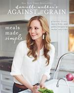 Meals Made Simple (Against All Grain)