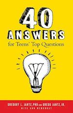 40 Answers to Teens' Top Questions